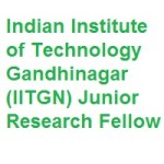 Indian Institute of Technology Gandhinagar (IITGN) Junior Research Fellow