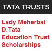 Lady Meherbai D.Tata Education Trust Scholarships 2021-2022
