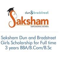 Saksham Dun and Bradstreet Girls Scholarship for Full time 3 years BBA/B.Com/B.Sc (2020-2021)