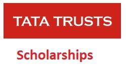 Tata Trusts Scholarships 2018-2019