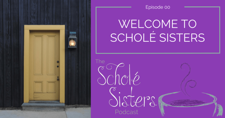 SS #00: Welcome to Scholé Sisters (Our Introductory Episode!!)