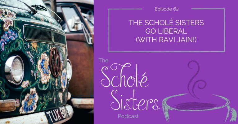 SS #62: The Scholé Sisters Go Liberal (with Ravi Jain!)