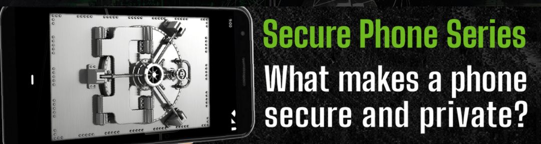 What makes a phone secure and private?