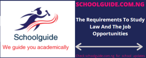 The Requirements To Study Law And The Job Opportunities
