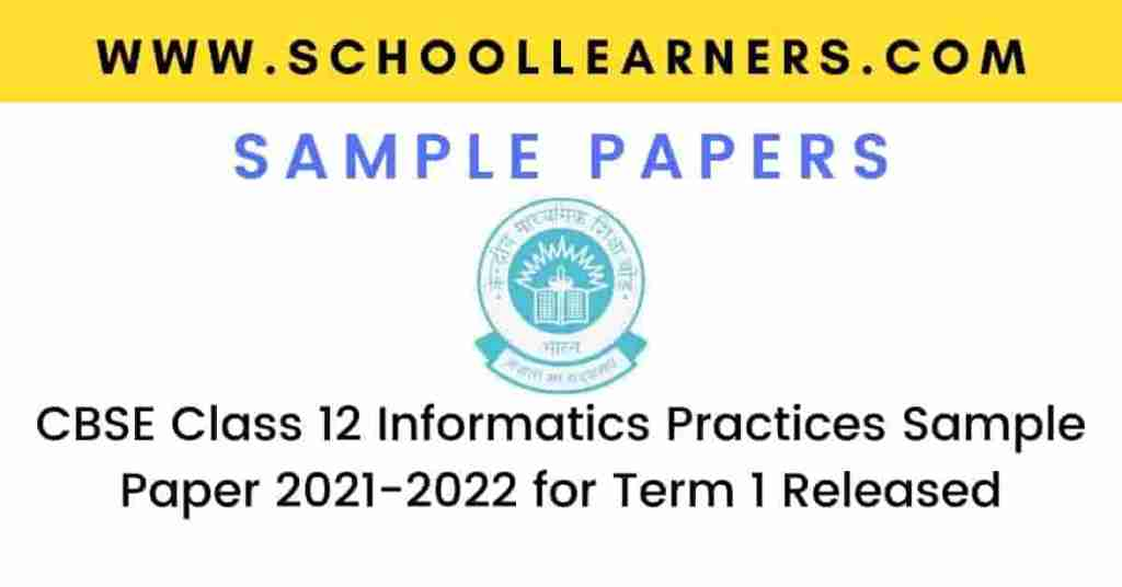 CBSE Class 12 Informatics Practices Sample Paper 2021-2022 for Term 1 Released