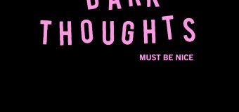 Dark Thoughts – Must Be Nice (Albumstream)