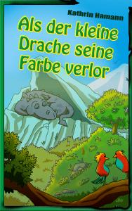 Book Cover: Als der kleine Drache seine Farbe verlor