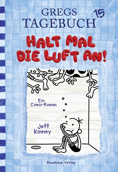 Cover Gregs Tagebuch 15 Halt mal die Luft an | © Baumhaus Verlag