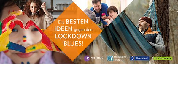 Banner Die besten Ideen gegen den Lockdown Blues | © GeraNova Bruckmann