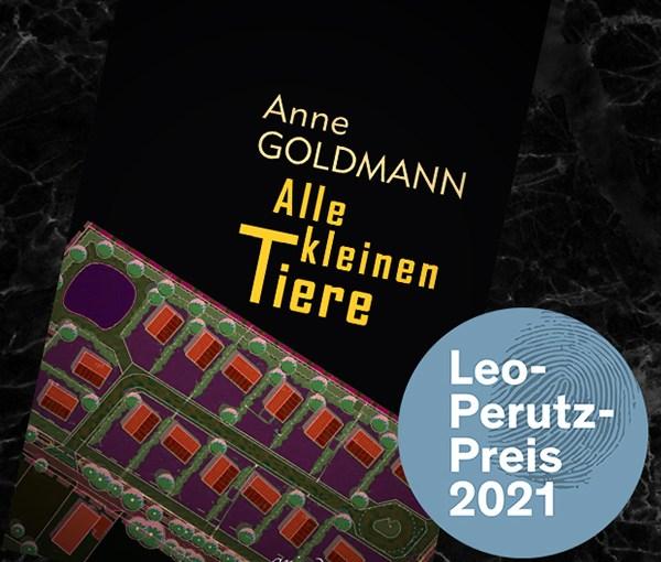 """Anne Goldmann gewinnt mit """"Alle kleinen Tiere"""" den Leo-Perutz-Preis für Wiener Kriminalliteratur 2021"""