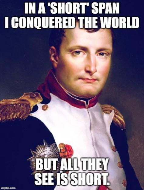 Napoleão teve muitas realizações militares, mas é lembrado por sua altura.