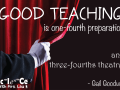 Teaching is life theater