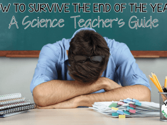 How to Survive the End of the Year: A Science Teacher's Guide