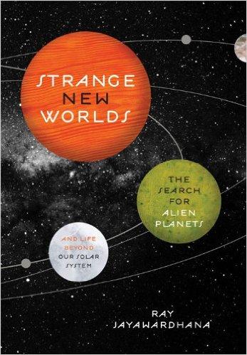 Bookshelf: Strange New Worlds: The Search for Alien ...