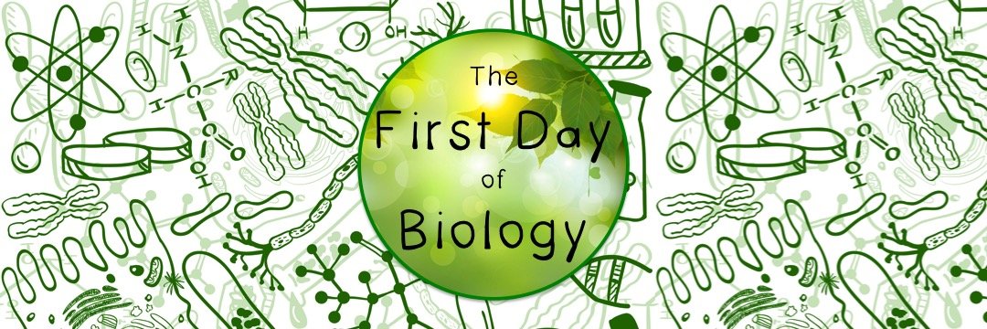 First Day of Biology