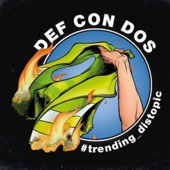 """Def Con Dos """"#trending_distopic"""""""