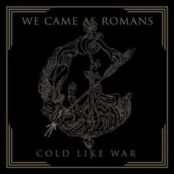 "We Came As Romans ""Cold Like War"""