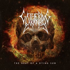 "Gathering Darkness ""The Heat Of A Dying Sun"""