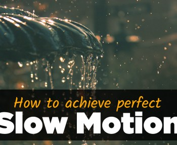 how to achieve perfect slow motion