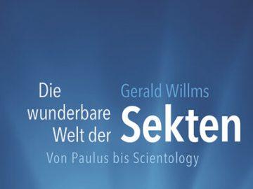 Gerald Willms: Die wunderbare Welt der Sekten von Paulus bis Scientology