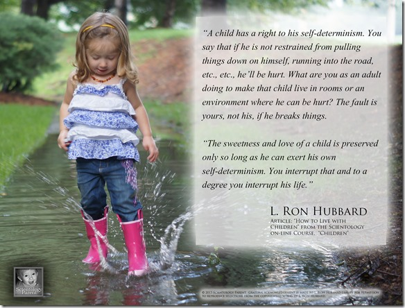 Splashing in Puddles:  Quote on a child's right to their self-determinism by L. Ron Hubbard