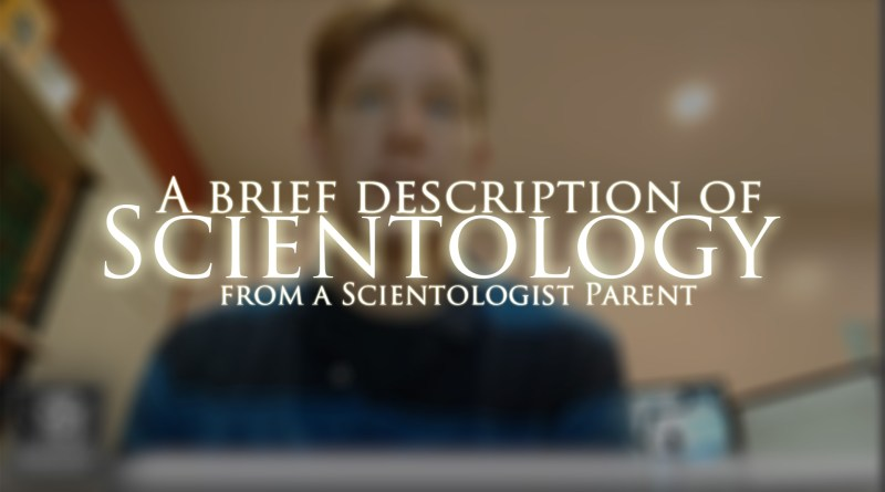 Video: A rapid explanation of Scientology: https://www.youtube.com/watch?v=OtmzMy7doW4