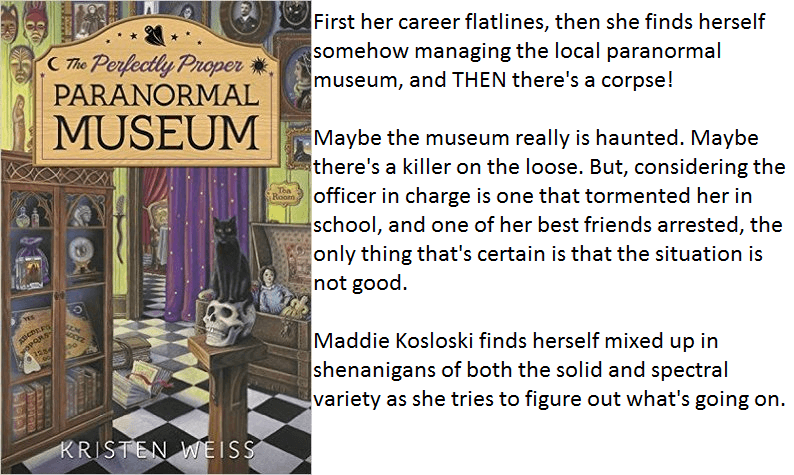 Book Cover and Synopsis for The Perfectly Proper Paranormal Museum by Kristen Weiss