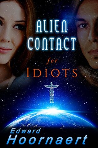Alien Contact for Idiots Cover for use in the Alien Contact for Idiots Review