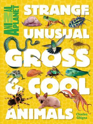 Strange, Unusual, Gross and Cool Animals - last minute gifts for kids