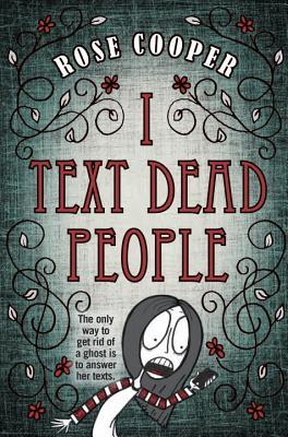 Book cover for I Text Dead People