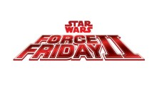 STAR WARS FORCE FRIDAY II FLIES INTO STORES SEPT. 1ST 2017