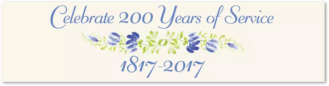 C elebrate 200 Years of Service 1817-2017