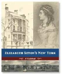 Elizabeth Seton's New York, a Guidebook