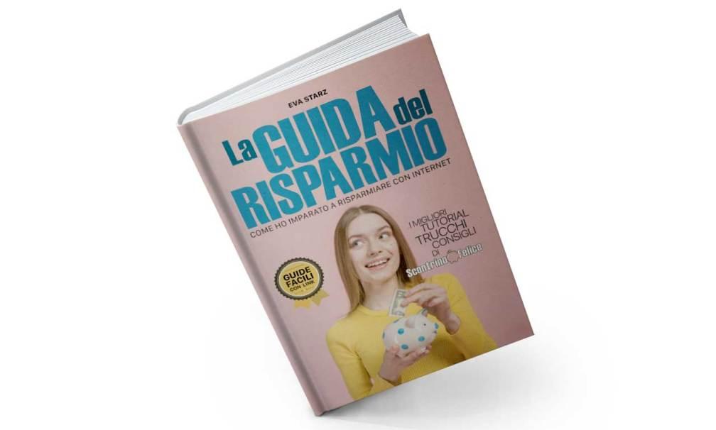www.scontrinofelice.it guida white Scarica gratis La Guida del Risparmio eBook PDF con consigli per risparmiare