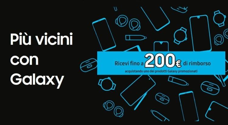 Più vicini con Galaxy Rimborso Samsung 200 euro