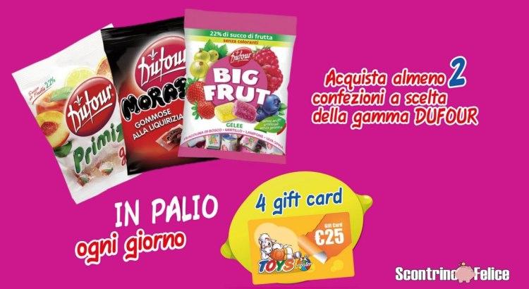 Concorso Dufour vinci 4 gift card Toys Center da 25 euro