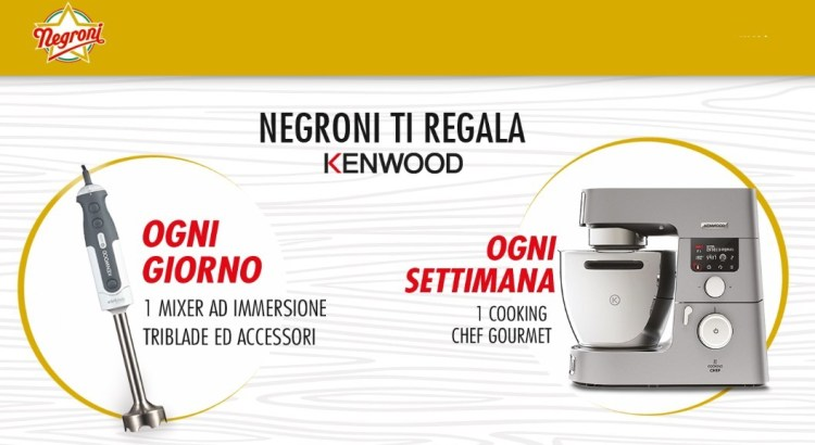 Concorso Negroni vinci Mixer ad immersione e Cooking Chef Kenwood