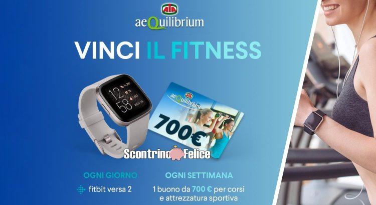 Concorso Aia Vinci il fitness con aeQuilibrium vinci FitBit Versa 2 e buoni acquisto da 700 Euro