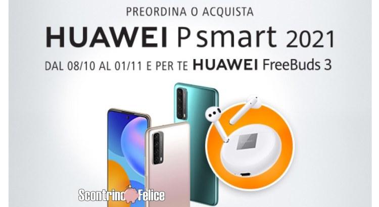 Huawei P smart 2021 richiedi in regalo Huawei Freebuds 3 Wired come premio certo