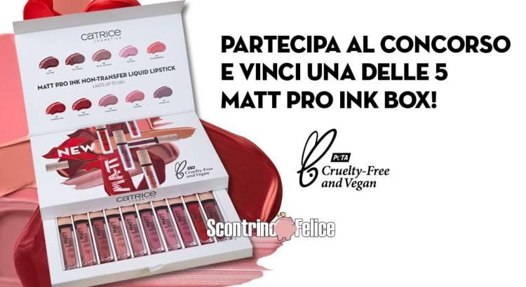 Vinci gratis 5 fantastiche Matt Pro Ink box Catrice