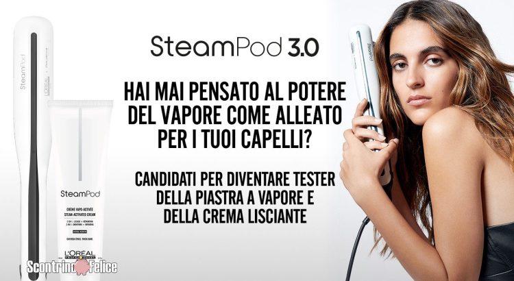 Diventa Tester Piastra e Crema Lisciante di SteamPod 3.0 By L'Oreal Professionnel