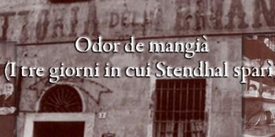 Odor de mangià (I tre giorni in cui Stendhal sparì)