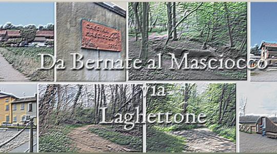 Da Bernate al Masciocco via Laghettone