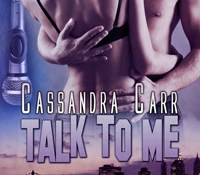 A Nix Erotic Romace Review : Talk to Me – Cassandra Carr (4 Stars)