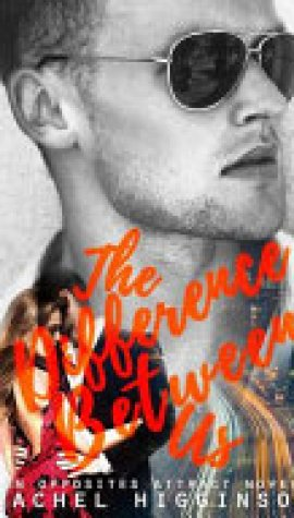 Short Review : The Difference Between Us by Rachel Higginson