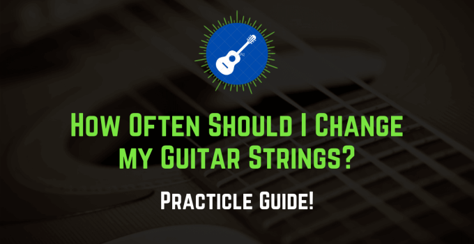 how often should you change your guitar strings