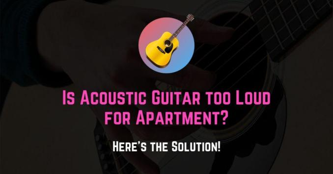 is acoustic guitar too loud for an apartment