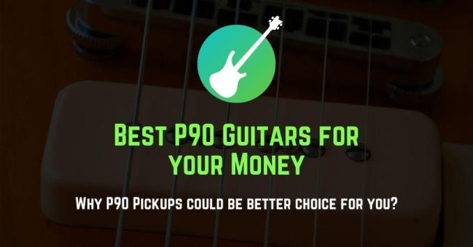 best p90 guitars