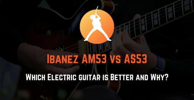 Ibanez AM53 vs AS53