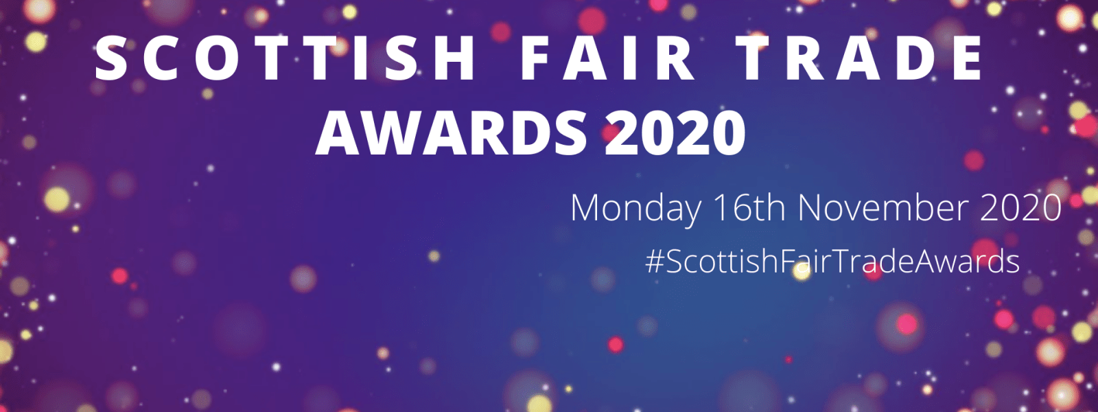 """A picture with some yellowish and reddish lights in the background with the text """"Scottish Fair Trade Awards 2020"""""""
